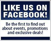 Like us on Facebook! Be the first to find out about events, promotions, and exclusive deals!