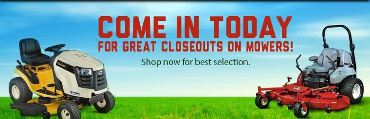 Come in today for great closeouts on mowers! Shop now for best selection. Click here for directions.