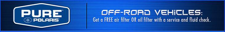 Off-Road Vehicles: Get a FREE air filter OR oil filter with a service and fluid check.