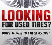 Looking for used tires? Don't forget to check us out!