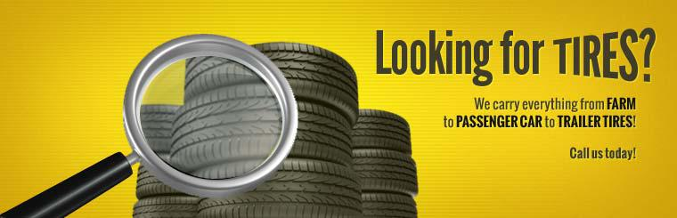 We carry everything from farm to passenger car to trailer tires! Call us today!