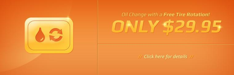 Get an oil change with a free tire rotation for only $29.95! Click here for details.