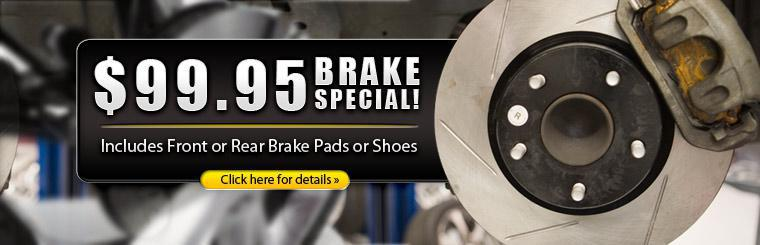 Get our Brake Special for just $99.95! This offer includes front or rear brake pads or shoes. Click here for details.
