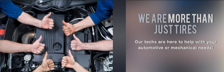 We are more than just tires! Our techs are here to help with your automotive or mechanical needs!
