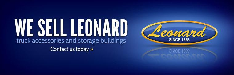 We sell Leonard truck accessories and storage buildings! Click here to contact us today.