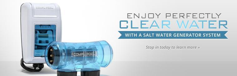 Enjoy perfectly clear water with a salt water generator system. Contact us for details.