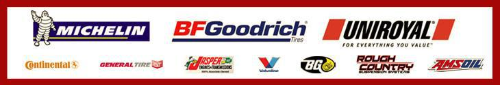 Our preferred brands are Michelin®, BFGoodrich®, Uniroyal®, Continental, General Tire, JASPER Engines and Transmissions, Valvoline, BG, Rough Country, and AMSOIL.