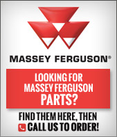Looking for Massey Ferguson parts? Find them here, then call us to order!