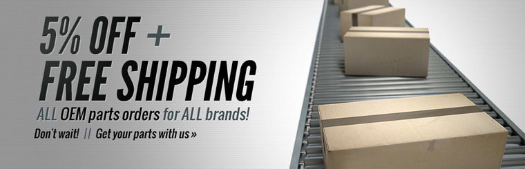 Get 5% off plus free shipping on all OEM parts orders for all brands! Click here to select your parts.