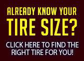 Already know your tire size? Click here to find the right tire for you!