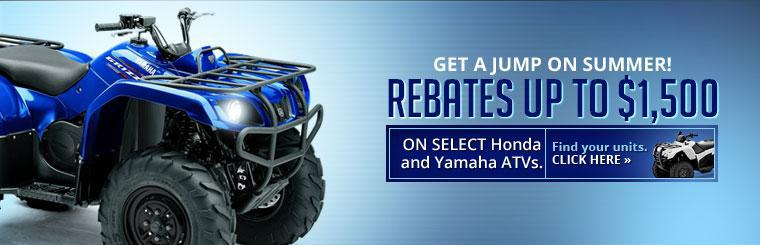 Get a jump on summer with rebates up to $1,500 on select Honda and Yamaha ATVs.