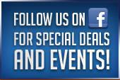 Follow us on Facebook for special deals and events!