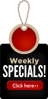 Weekly Specials! Click here.