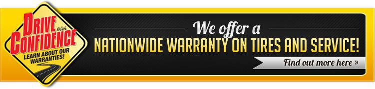 We offer a Nationwide Warranty on tires and service! Find out more here.