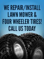 We Repair and Install Lawn Mower & Four Wheeler Tires! Call us today!