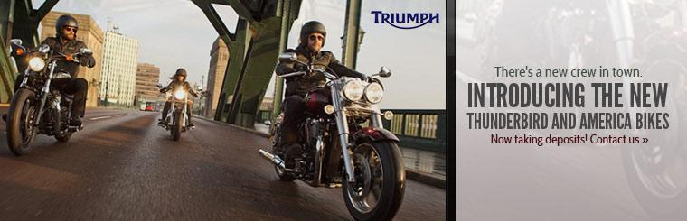We are now taking deposits on the new Triumph Thunderbird and America bikes! Contact us for details.