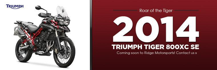 Contact us about the 2014 Triumph Tiger 800XC SE, coming soon to Ridge Motorsports!