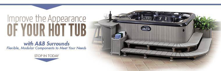 Improve the appearance of your hot tub with A&B surrounds! Contact us for details.