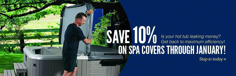Is your hot tub leaking money? Get back to maximum efficiency! Save 10% on spa covers through January! Contact us for details.
