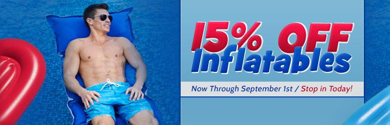Get 15% off inflatables now through September 1st! Stop in today!
