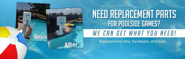 Need replacement parts for poolside games? Contact us for replacement rims, hardware, and balls.