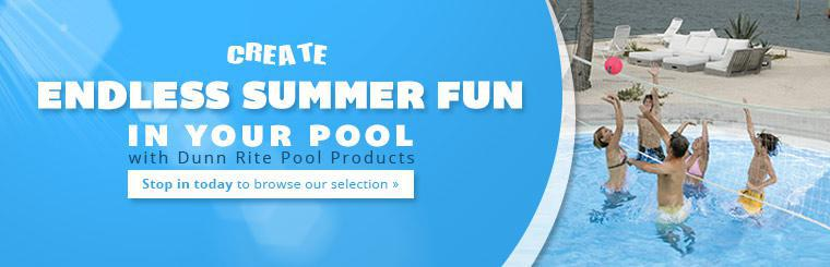 Dunn Rite Pool Products: Stop in today to browse our selection.