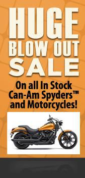 Huge blow out sale on all in stock Can-Am Spyders and Motorcycles!