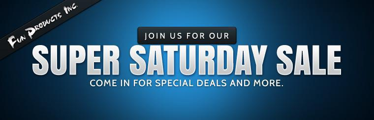 Join us for our Super Saturday Sale! Come in for special deals and more. Click here to contact us.