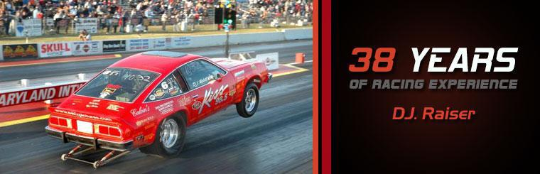 D.J. Raiser has 38 years of racing experience!
