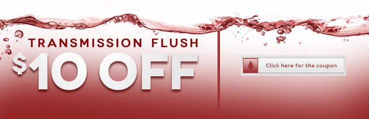 Get $10 off a transmission flush! Click here for the coupon.