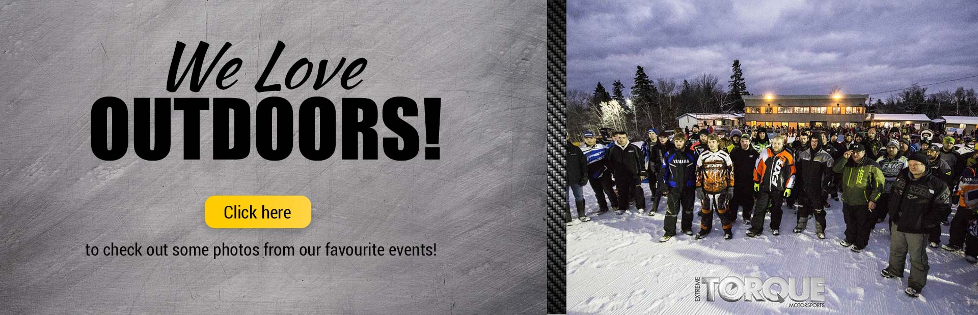 We love outdoors! Click here to check out some photos from our favourite events!