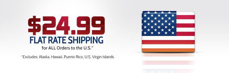 We offer $24.99 flat rate shipping for all orders to the U.S. This offer excludes Alaska, Hawaii, Puerto Rico, and the U.S. Virgin Islands.