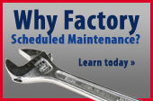Why factory scheduled maintenance? Click here to learn more today.