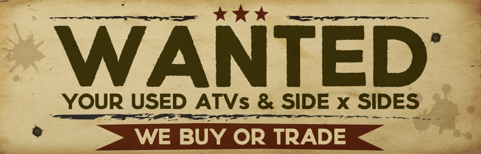 WANTED: Your used ATVs and Side by Sides