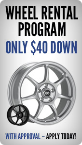 Wheel Rental Program Only $40 Down with Approval - Apply Today!