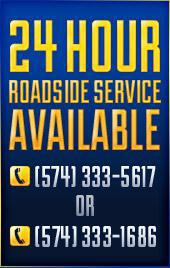 24 Hour Roadside Service Available  (574) 333-5617 or (574) 333-1686