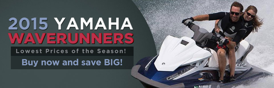 Lowest Prices of the Season on 2015 Yamaha WaveRunners: Buy now and save BIG!