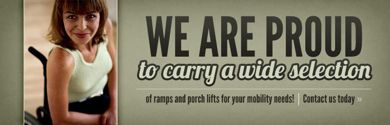 Click here to contact us about our wide selection of ramps and porch lifts for your mobility needs.