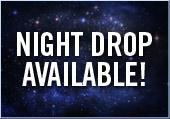Night Drop Available!
