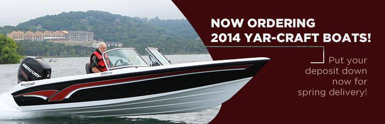 We are now ordering 2014 Yar-Craft boats. Put your deposit down now for spring delivery! Click here to view the models.