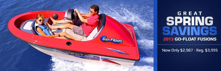Great Spring Savings on 2013 Go-Float Fusions: Contact us for details.