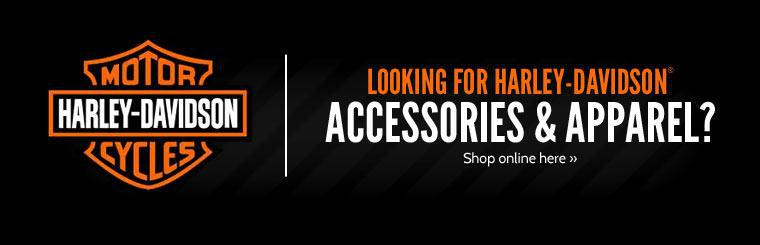 Looking for Harley-Davidson® accessories and apparel? Click here to shop online.