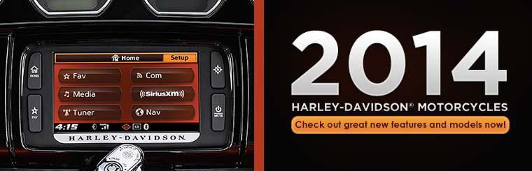 2014 Harley-Davidson® Motorcycles: Click here to check out great new features and models now!