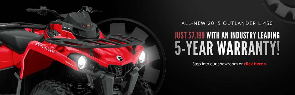 2015 Can-Am Outlander L 450: Just $7,199 with an industry leading 5-year warranty! Stop into our showroom or click here to view the model.