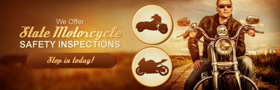 We offer state motorcycle safety inspections! Stop in today!