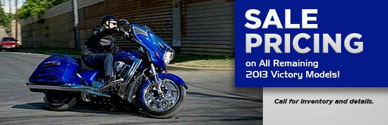 Take advantage of sale pricing on all remaining 2013 Victory models! Call for inventory and details.