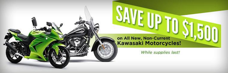 Click here to save up to $1,500 on all new, non-current Kawasaki  motorcycles! While supplies last.
