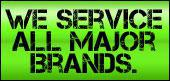 We service all major brands.