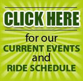 Click here for our current events and ride schedule