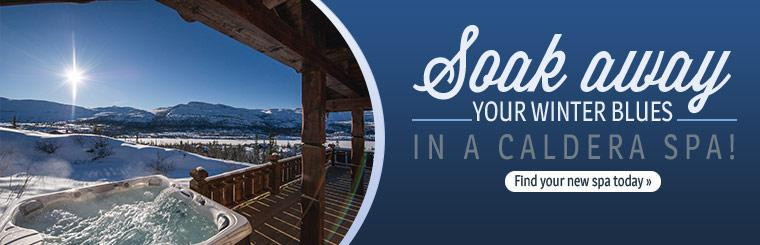Soak away your winter blues in a Caldera spa!